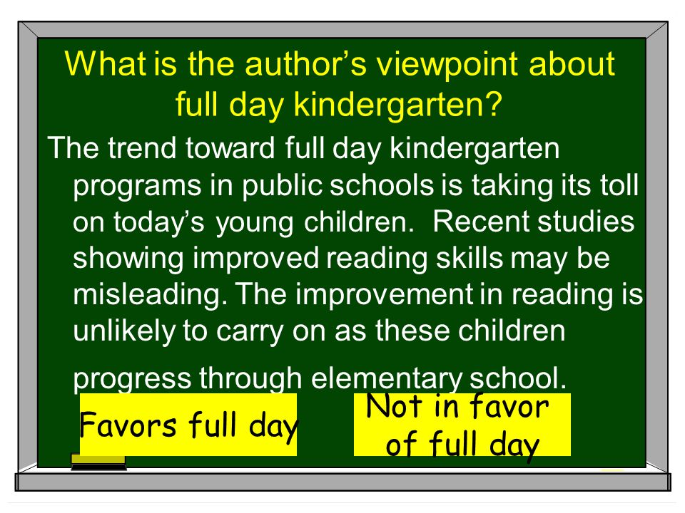 What is the author's viewpoint about full day kindergarten? The trend toward full day kindergarten programs in public schools is taking its toll on to