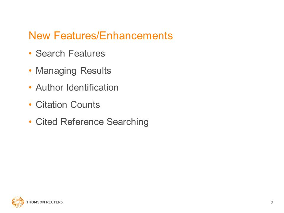 3 New Features/Enhancements Search Features Managing Results Author Identification Citation Counts Cited Reference Searching