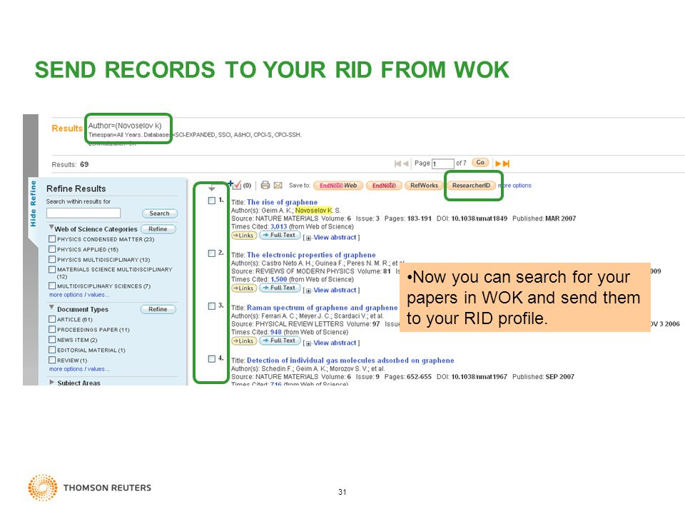 31 SEND RECORDS TO YOUR RID FROM WOK Now you can search for your papers in WOK and send them to your RID profile.