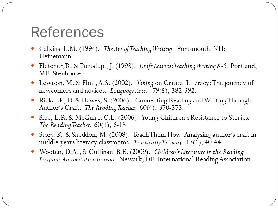 References Calkins, L.M. (1994). The Art of Teaching Writing.