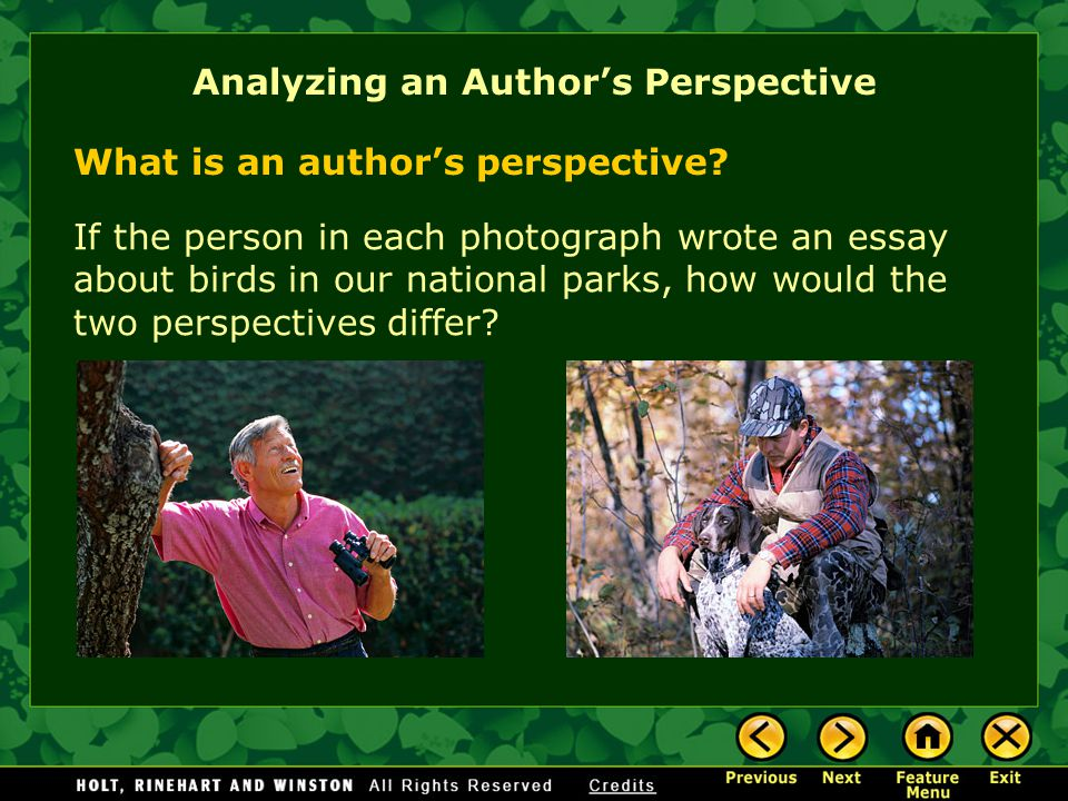 Analyzing an Author's Perspective If the person in each photograph wrote an essay about birds in our national parks, how would the two perspectives differ.