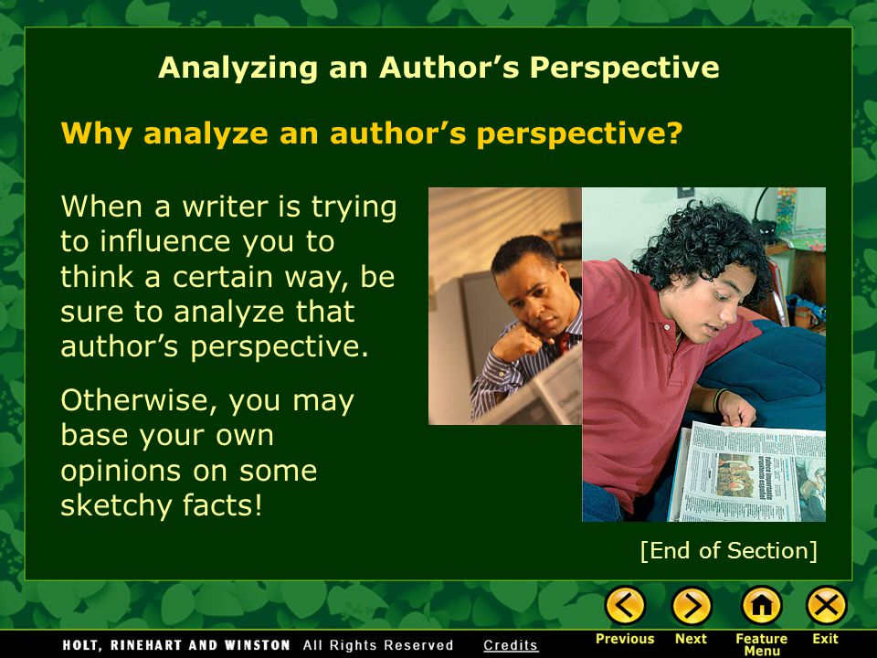 Analyzing an Author's Perspective When a writer is trying to influence you to think a certain way, be sure to analyze that author's perspective.