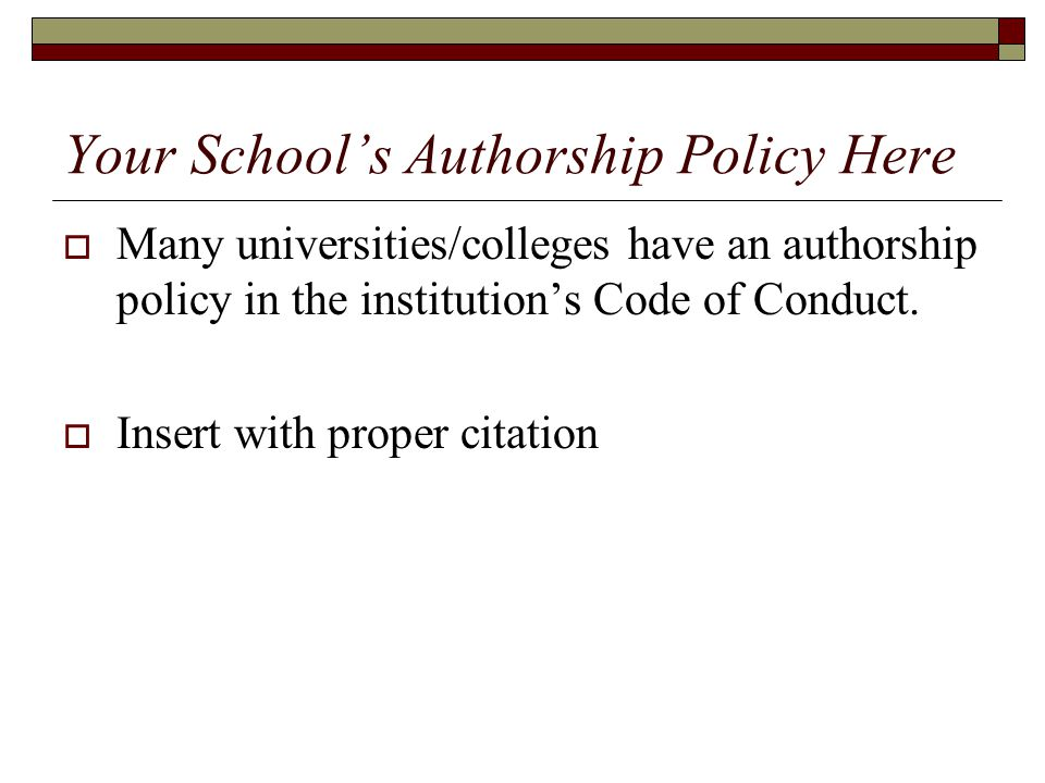 Your School's Authorship Policy Here  Many universities/colleges have an authorship policy in the institution's Code of Conduct.