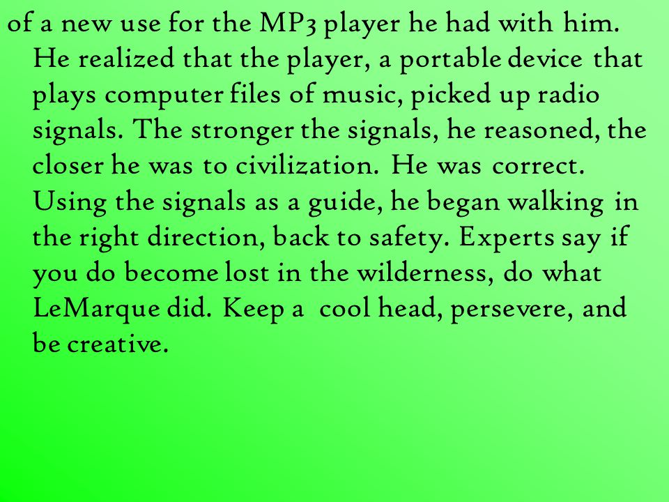 of a new use for the MP3 player he had with him.