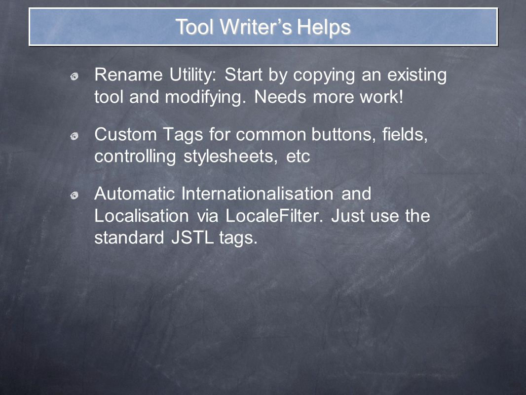 Tool Writer's Helps Rename Utility: Start by copying an existing tool and modifying.