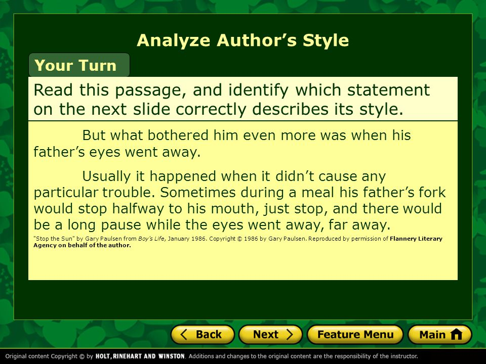 Your Turn Read this passage, and identify which statement on the next slide correctly describes its style.