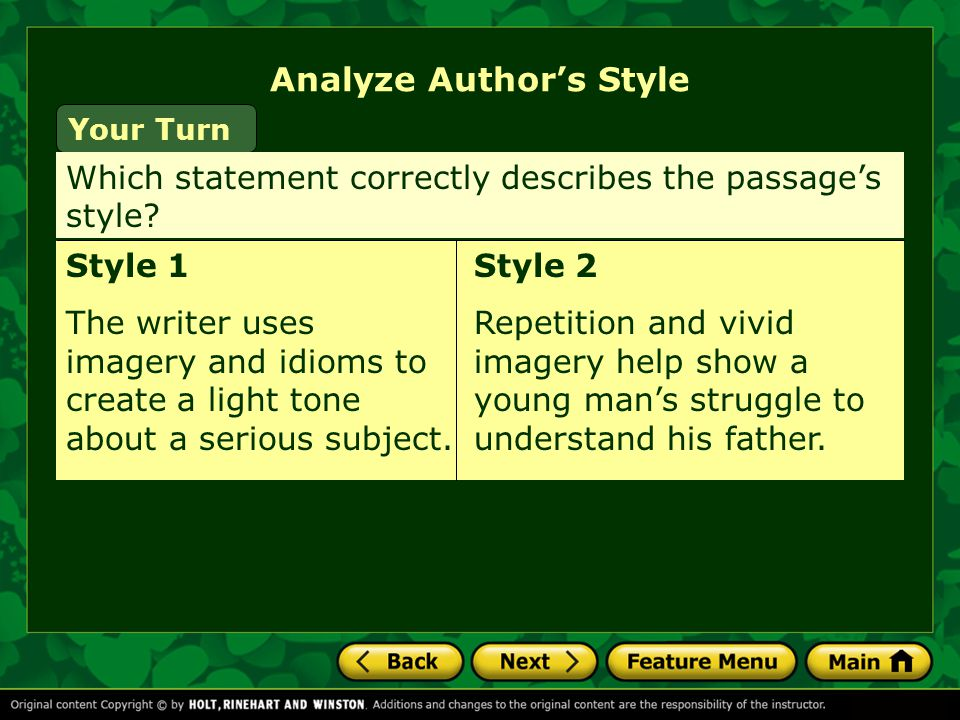 Your Turn Style 1 The writer uses imagery and idioms to create a light tone about a serious subject.