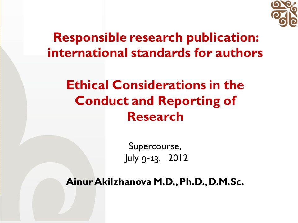 International guidelines  International Committee of Medical Journal Editors (ICMJE).