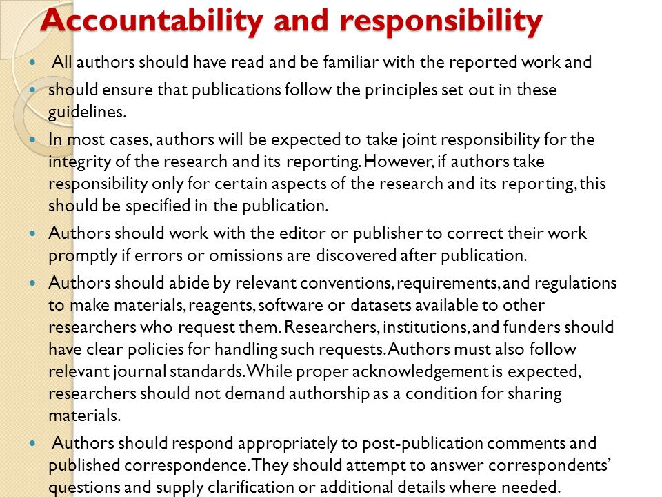 Accountability and responsibility All authors should have read and be familiar with the reported work and should ensure that publications follow the p