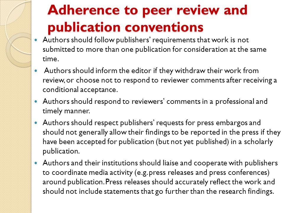 Adherence to peer review and publication conventions Authors should follow publishers' requirements that work is not submitted to more than one public