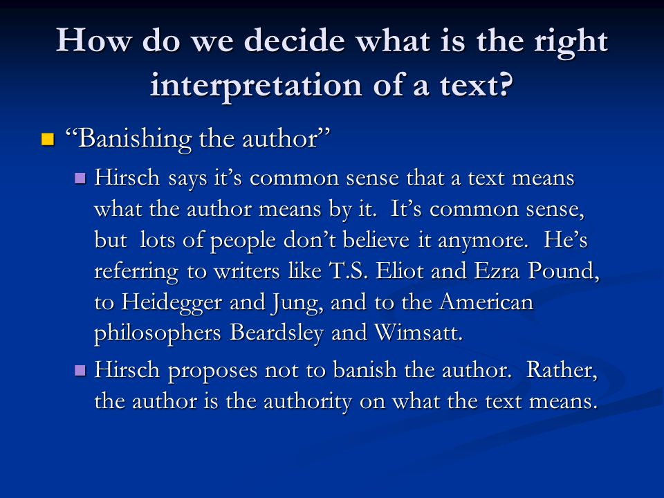 How do we decide what is the right interpretation of a text.