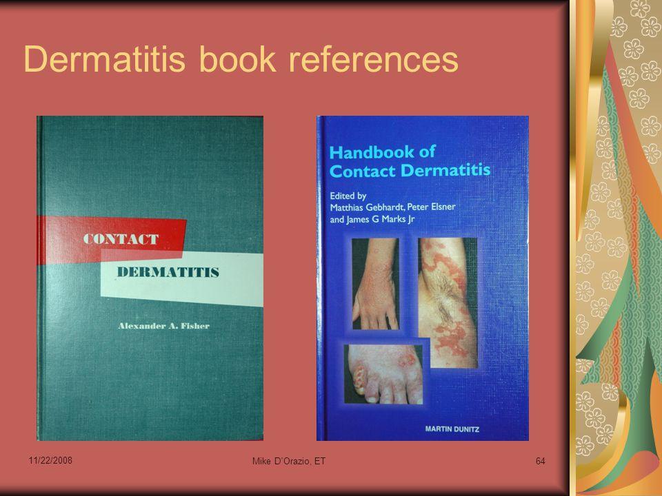 Dermatitis book references 11/22/2008 Mike D'Orazio, ET64