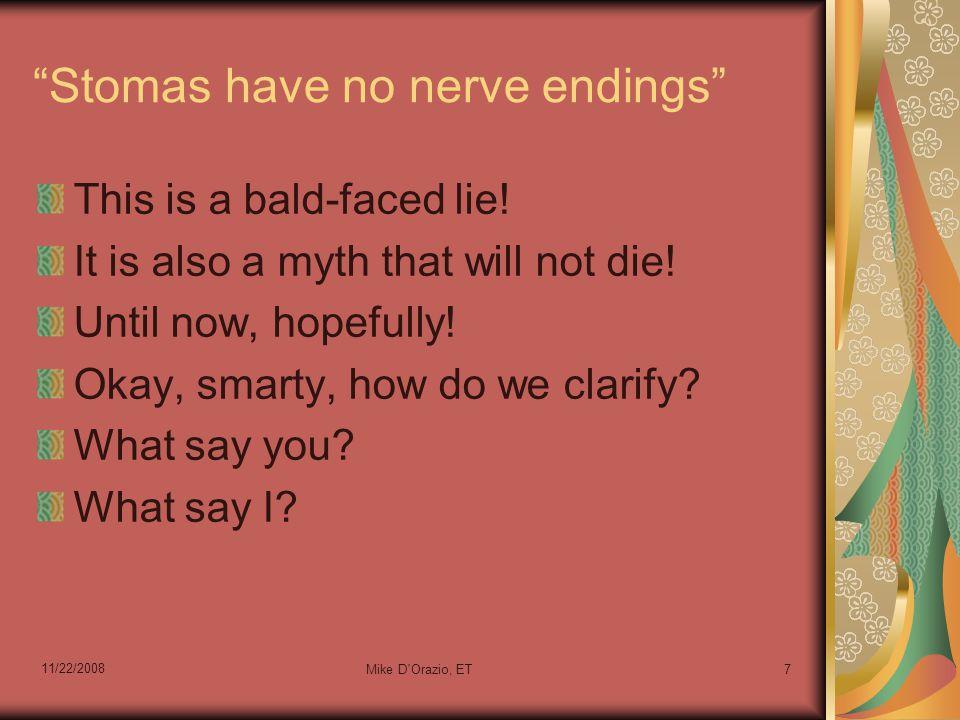 11/22/2008 Mike D Orazio, ET7 Stomas have no nerve endings This is a bald-faced lie.