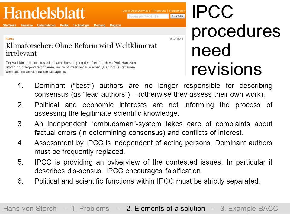 IPCC procedures need revisions 1.Dominant ( best ) authors are no longer responsible for describing consensus (as lead authors ) – (otherwise they assess their own work).