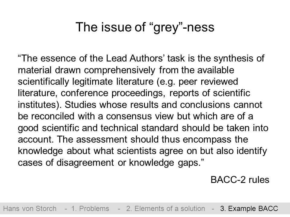 The issue of grey -ness The essence of the Lead Authors' task is the synthesis of material drawn comprehensively from the available scientifically legitimate literature (e.g.