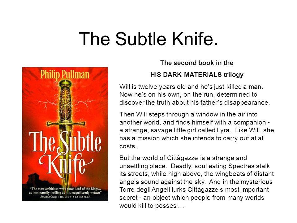 The Subtle Knife.