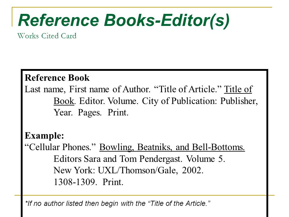 Reference Books-Editor(s) Works Cited Card Reference Book Last name, First name of Author.