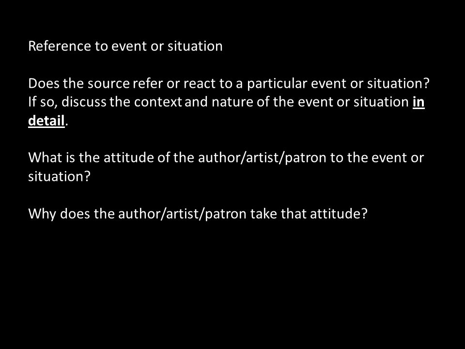Reference to event or situation Does the source refer or react to a particular event or situation.