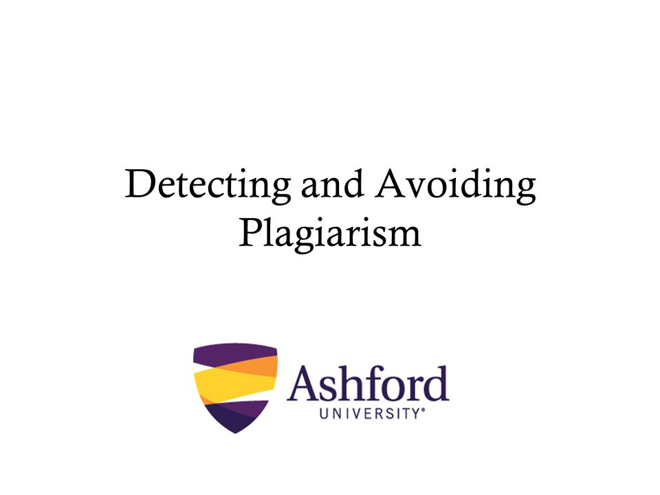 Recap: What is Plagiarism I To summarize, Ashford University defines the following acts as acts of plagiarism: Copying text from printed materials, which include books, magazines, encyclopedias, and newspapers, et al.