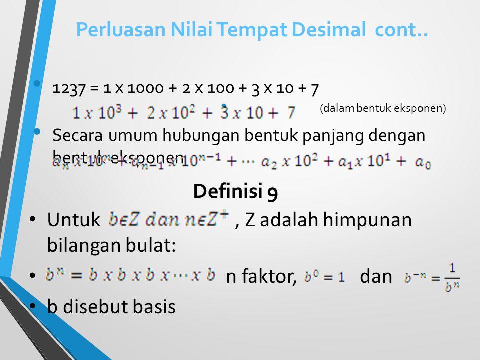Perluasan Nilai Tempat Desimal Desimal??? Sistem numerasi hindu arab: 1. menggunakan sepuluh lambang, 0,1,…9 2. bilangan yang lebih dari 9 dinyatakan