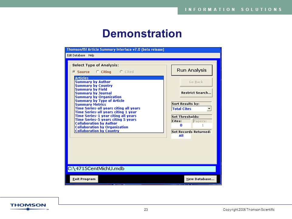 Copyright 2005 Thomson Scientific 23 INFORMATION SOLUTIONS Demonstration