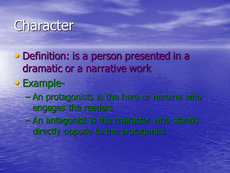 Character Definition: is a person presented in a dramatic or a narrative work Definition: is a person presented in a dramatic or a narrative work Exam