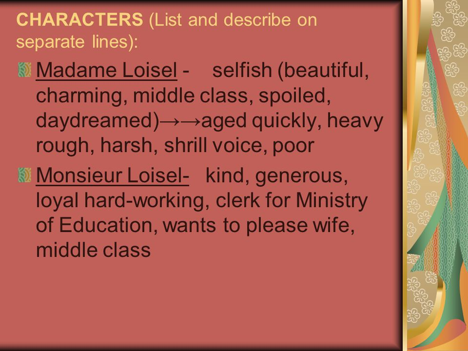 Madame Forestier - kind, generous, wealthy, snobby