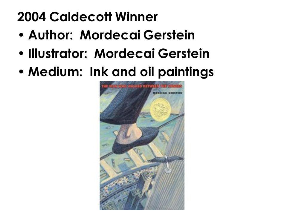 2005 Caldecott Winner Author: Kevin Henkes Illustrator: Kevin Henkes Medium: Gouache (method of painting), colored pencil