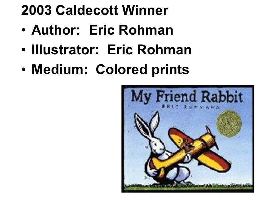 2004 Caldecott Winner Author: Mordecai Gerstein Illustrator: Mordecai Gerstein Medium: Ink and oil paintings