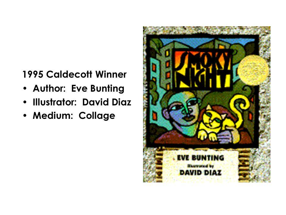 1996 Caldecott Winner Author: Peggy Rathman Illustrator: Peggy Rathman Medium: Watercolor