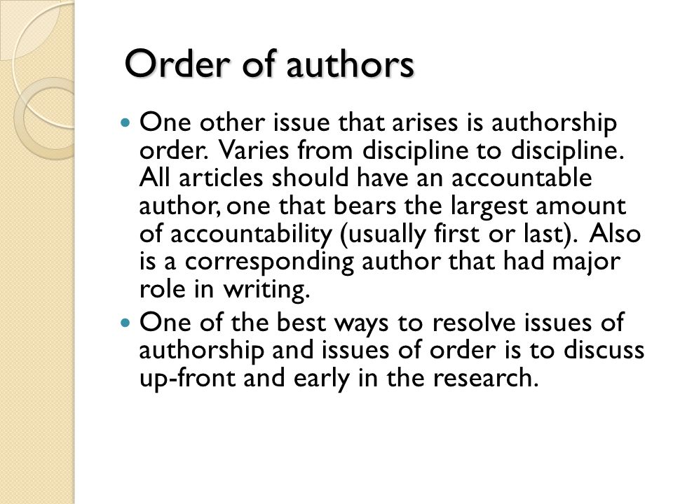 Order of authors Order of authors One other issue that arises is authorship order.