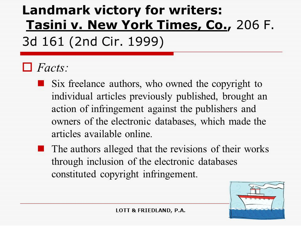 LOTT & FRIEDLAND, P.A. Landmark victory for writers: Tasini v.