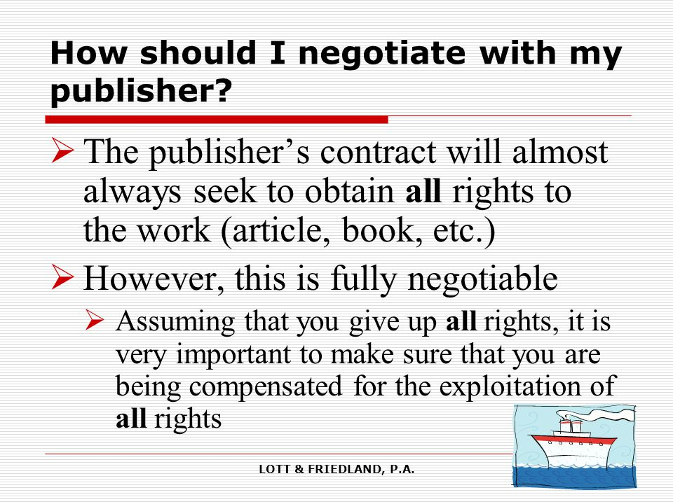 LOTT & FRIEDLAND, P.A. How should I negotiate with my publisher.