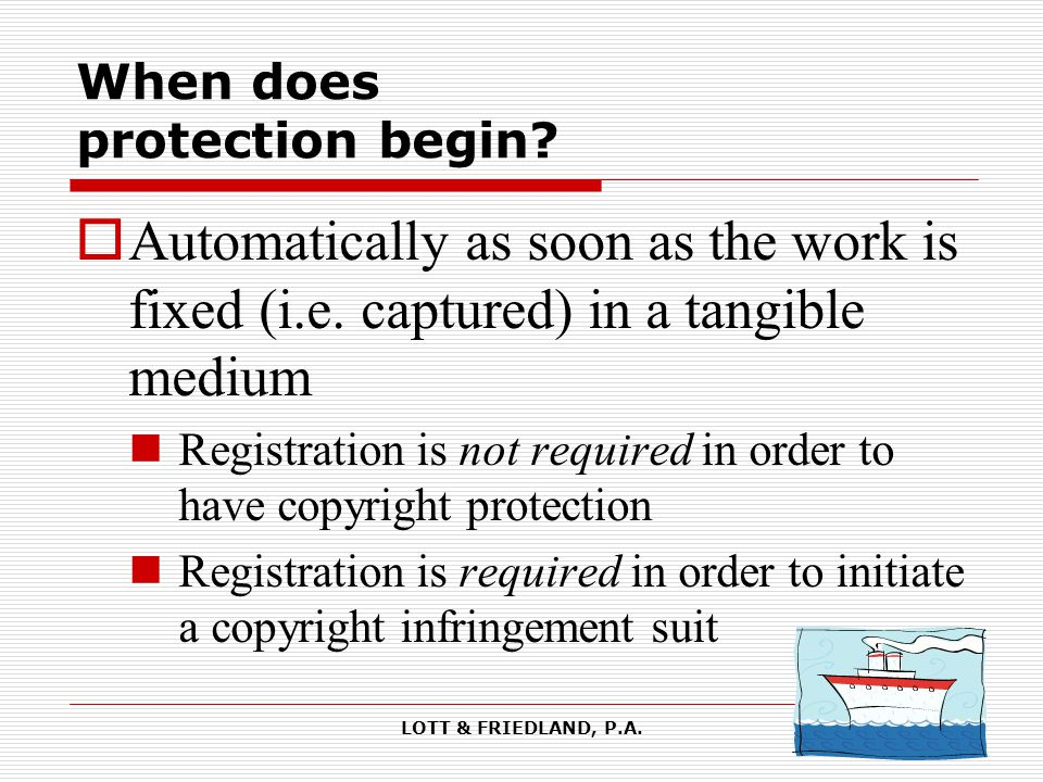 LOTT & FRIEDLAND, P.A. When does protection begin.