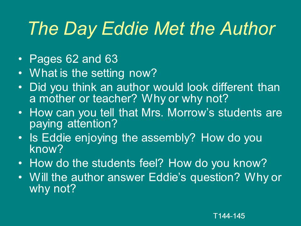 The Day Eddie Met the Author Pages 62 and 63 What is the setting now.