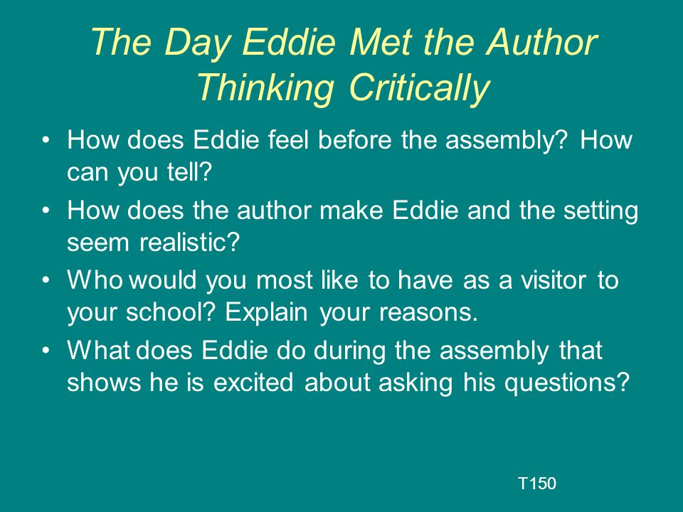 The Day Eddie Met the Author Thinking Critically How does Eddie feel before the assembly.