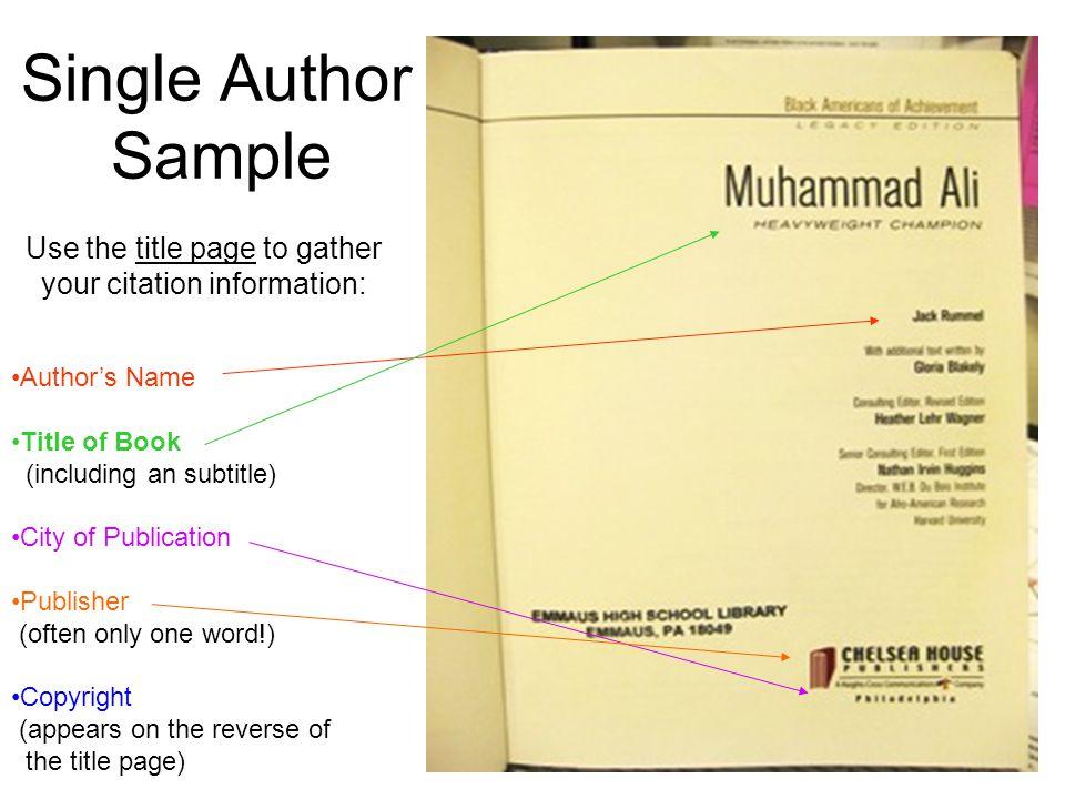 So, the citation looks like this… Rummel, Jack.Muhammed Ali: Heavyweight Champion.