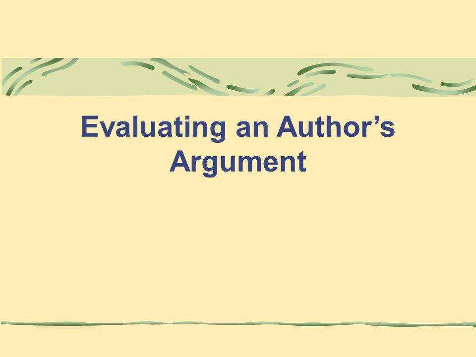 Evaluating an Author's Argument