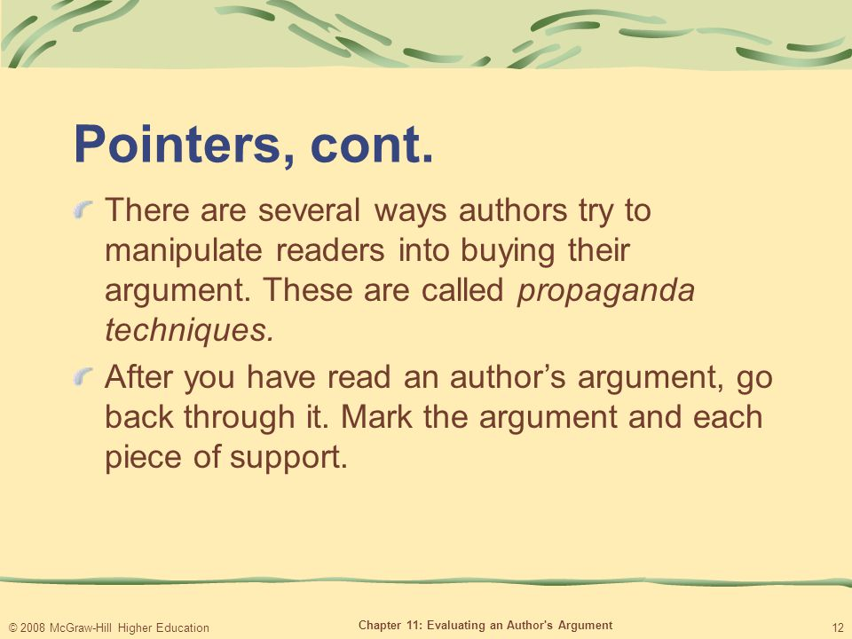 © 2008 McGraw-Hill Higher Education Chapter 11: Evaluating an Author s Argument 12 Pointers, cont.