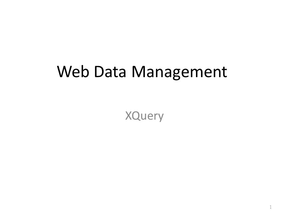 In this lecture Summary of XQuery FLWOR expressions – For, Let, Where, Order by, Return FOR and LET expressions Collections and sorting Resources XQuery: A Query Language for XMLXQuery: A Query Language for XML Chamberlin, Florescu, et al.
