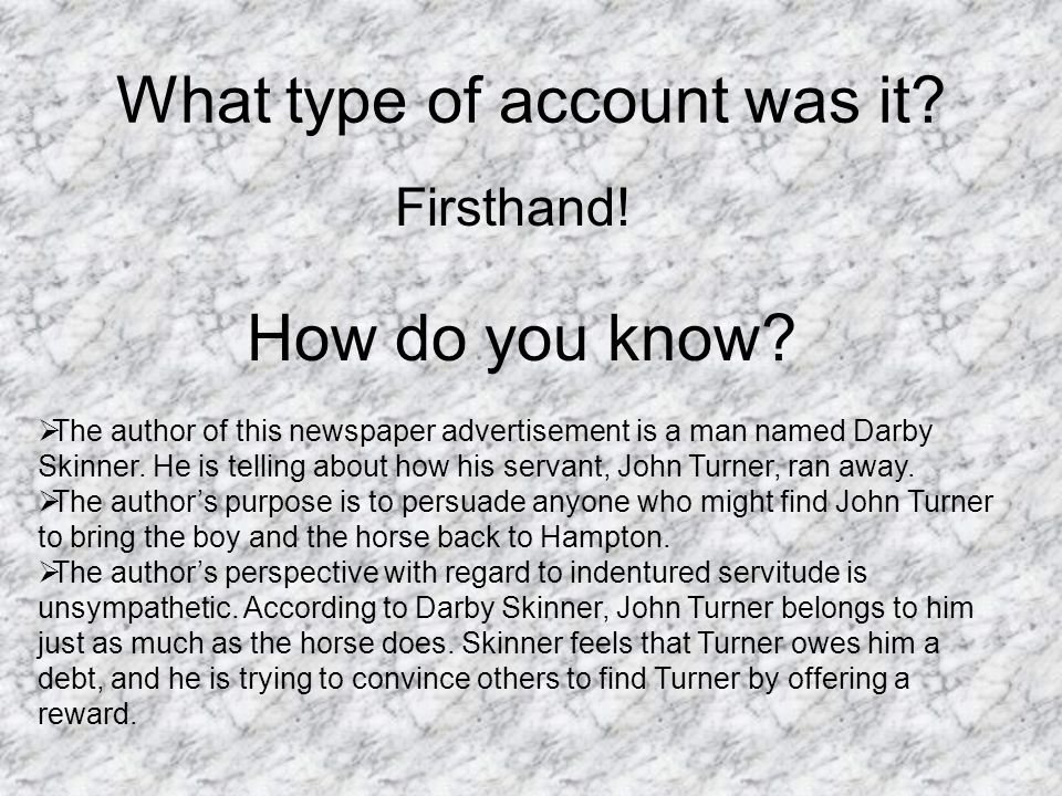 What type of account was it. Firsthand. How do you know.