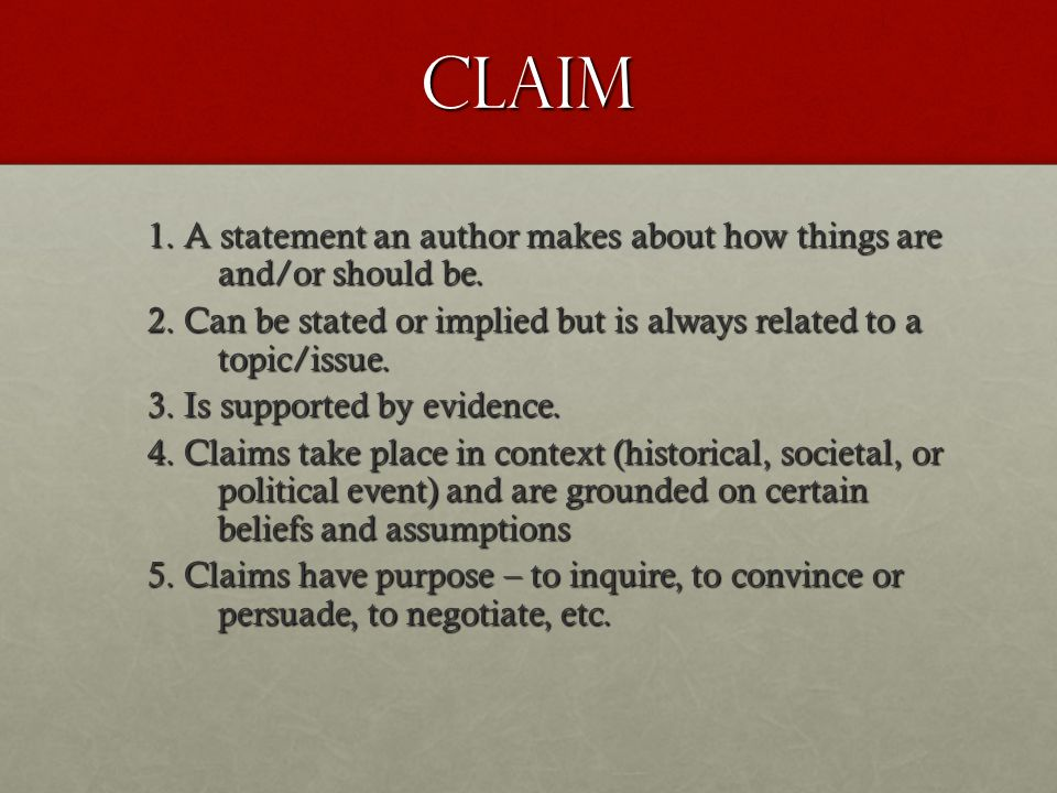 Claim 1. A statement an author makes about how things are and/or should be.