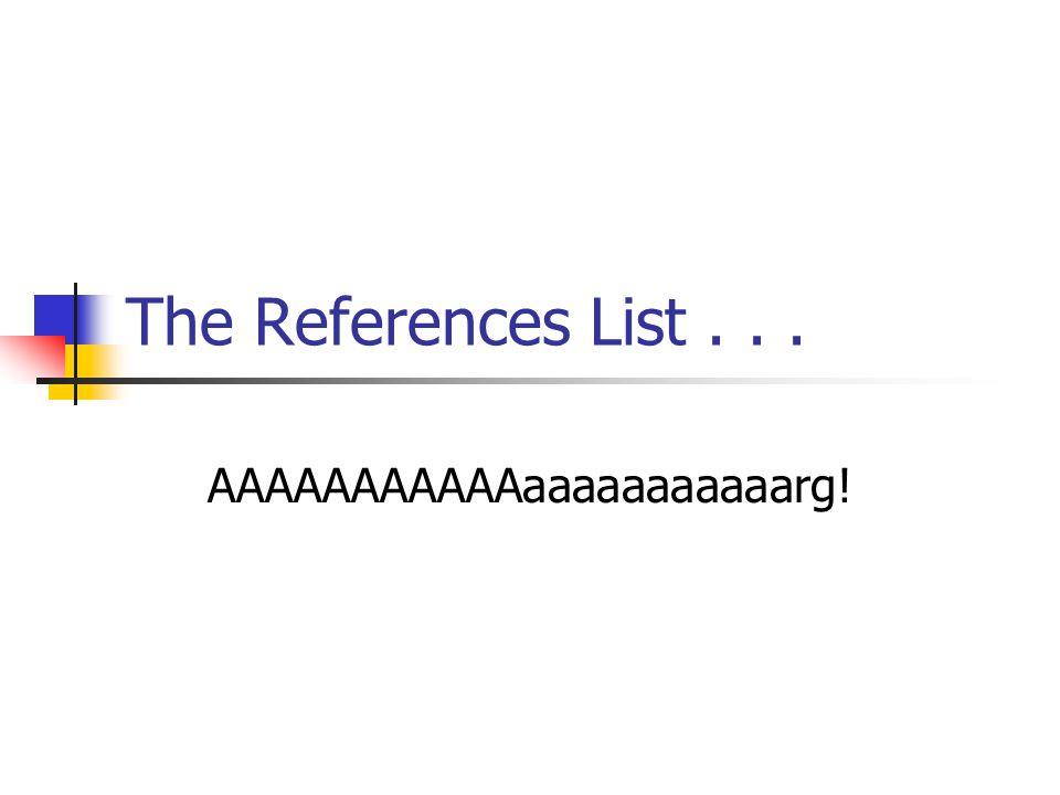 The References List... AAAAAAAAAAAaaaaaaaaaaarg!