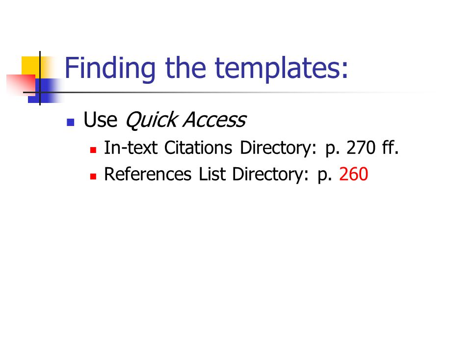 Finding the templates: Use Quick Access In-text Citations Directory: p.