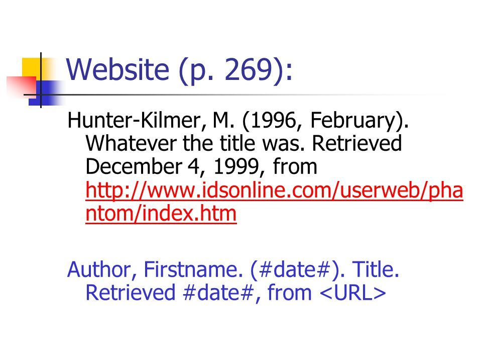 Website (p. 269): Hunter-Kilmer, M. (1996, February).