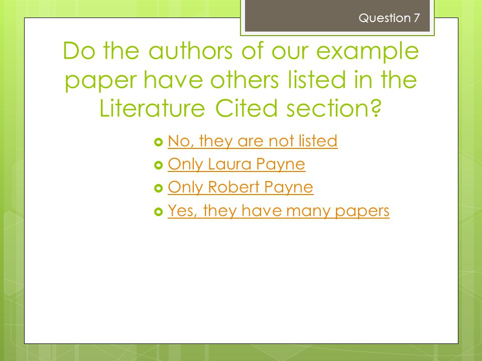 Do the authors of our example paper have others listed in the Literature Cited section?  No, they are not listed No, they are not listed  Only Laura