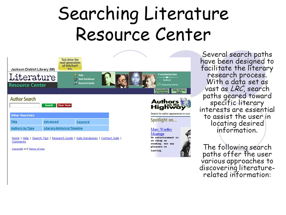 Searching Literature Resource Center Several search paths have been designed to facilitate the literary research process.