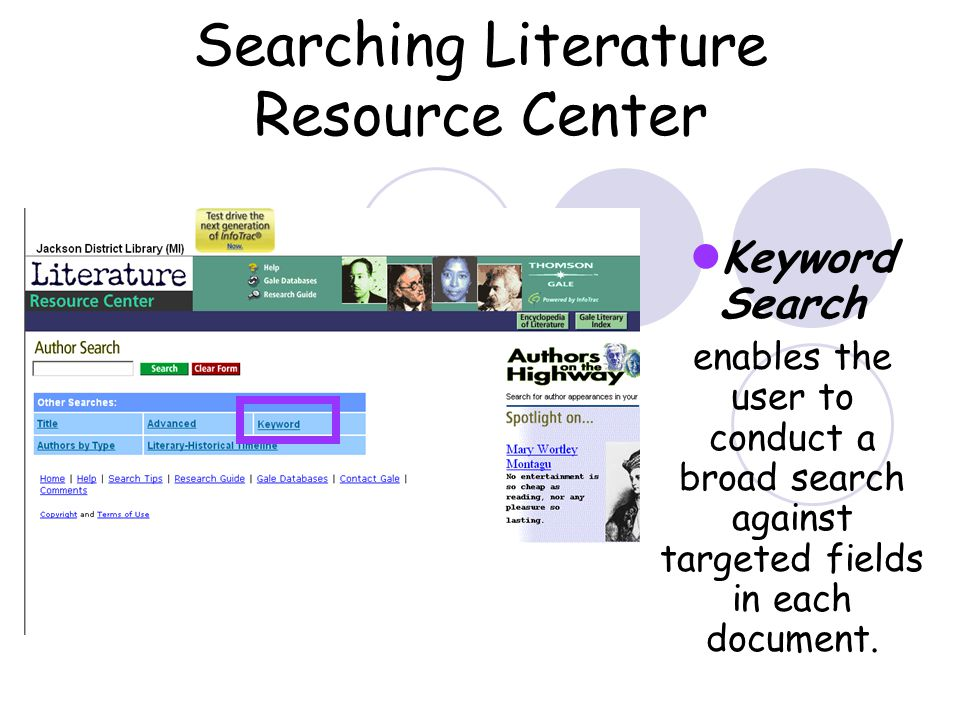 Searching Literature Resource Center Keyword Search enables the user to conduct a broad search against targeted fields in each document.