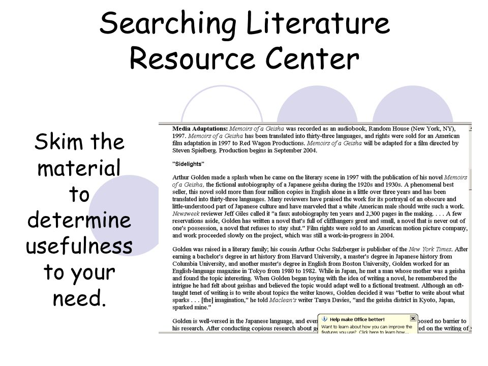 Searching Literature Resource Center Skim the material to determine usefulness to your need.