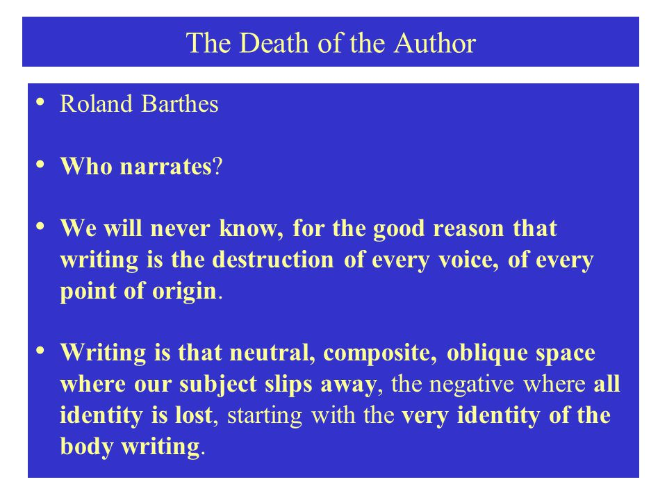 The Death of the Author Roland Barthes Who narrates.